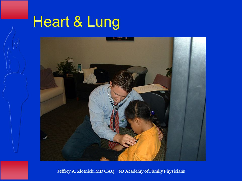 Jeffrey A. Zlotnick, MD CAQ NJ Academy of Family Physicians Heart & Lung