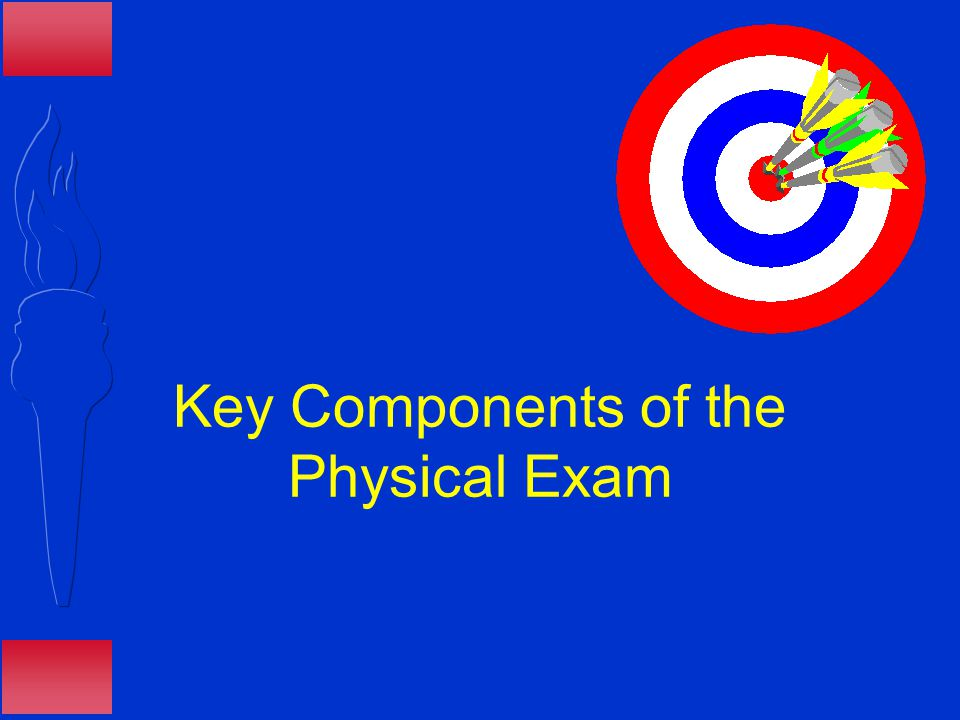 Key Components of the Physical Exam