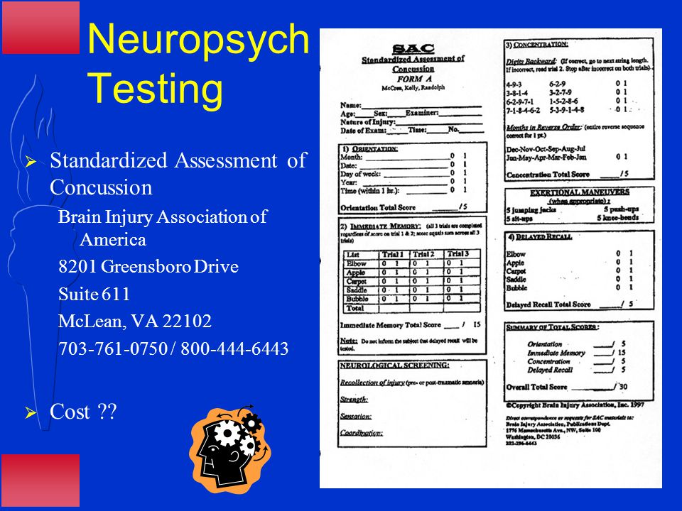 Neuropsych Testing  Standardized Assessment of Concussion Brain Injury Association of America 8201 Greensboro Drive Suite 611 McLean, VA 22102 703-761-0750 / 800-444-6443  Cost