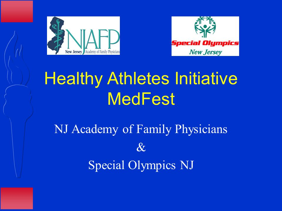 Healthy Athletes Initiative MedFest NJ Academy of Family Physicians & Special Olympics NJ