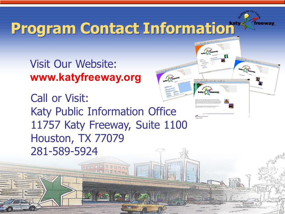 Program Contact Information Call or Visit: Katy Public Information Office 11757 Katy Freeway, Suite 1100 Houston, TX 77079 281-589-5924 Visit Our Webs