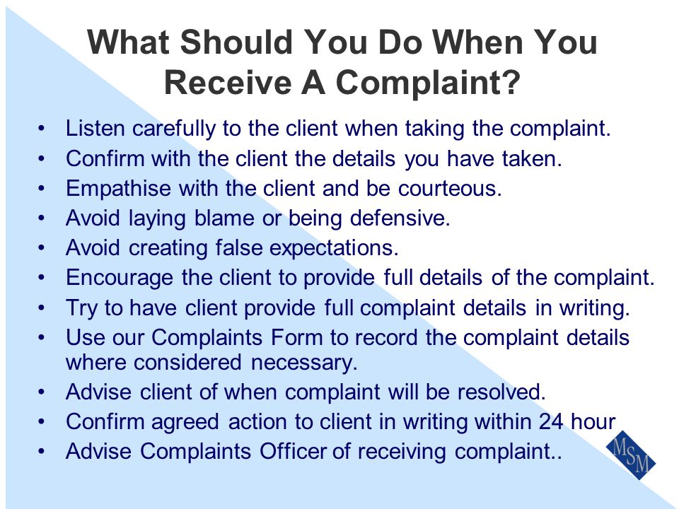 Complaints Handling Principles Commitment – by all levels of staff Fairness – to both complainant and the business Adequate resources – to promptly handle and fix the complaint Visibility – actively promoted to all clients Coverage - Includes complaints about all our representatives.