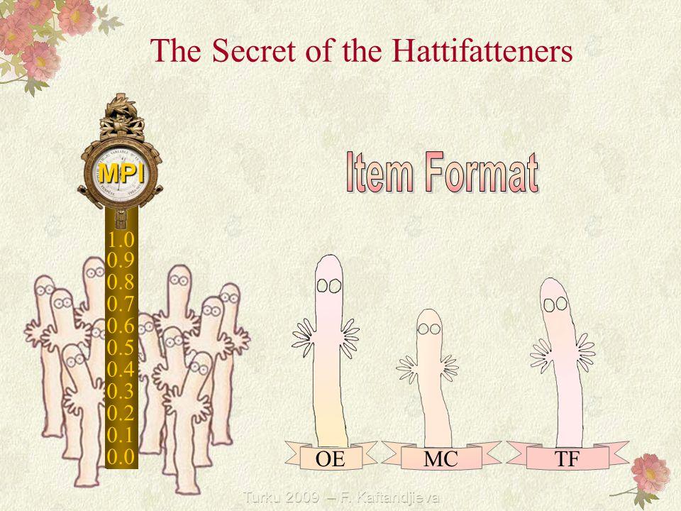 Turku 2009 – F. Kaftandjieva The Secret of the Hattifatteners 0.0 1.0 0.1 0.2 0.3 0.4 0.5 0.6 0.7 0.8 0.9 MPI OE MC TF