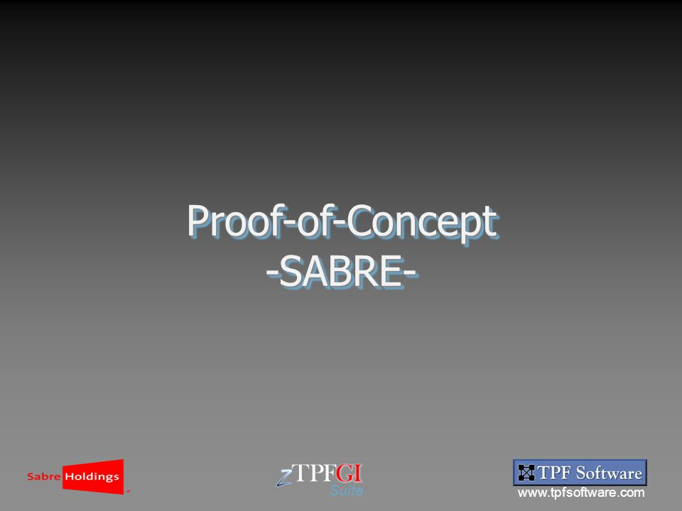 www.tpfsoftware.com Suite Proof-of-Concept-SABRE-Proof-of-Concept-SABRE-