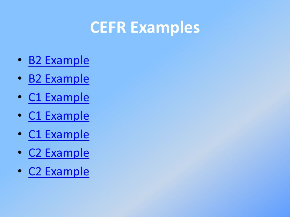 CEFR Examples B2 Example C1 Example C2 Example