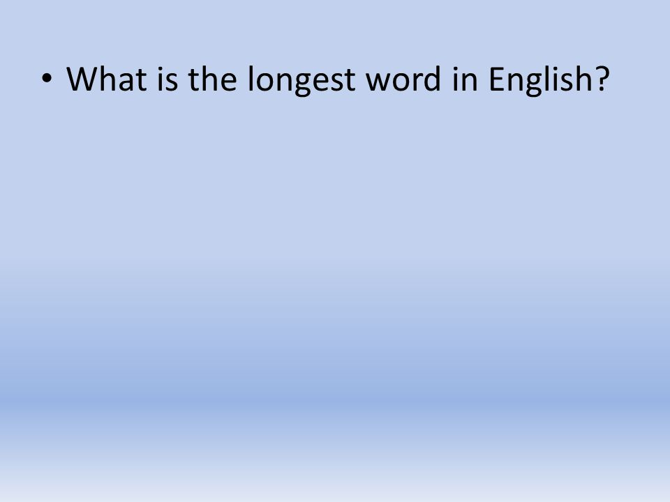 What is the longest word in English?