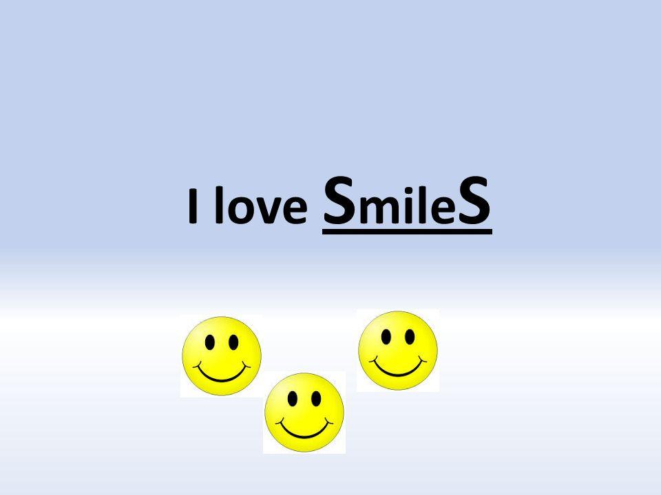 I love S mile S