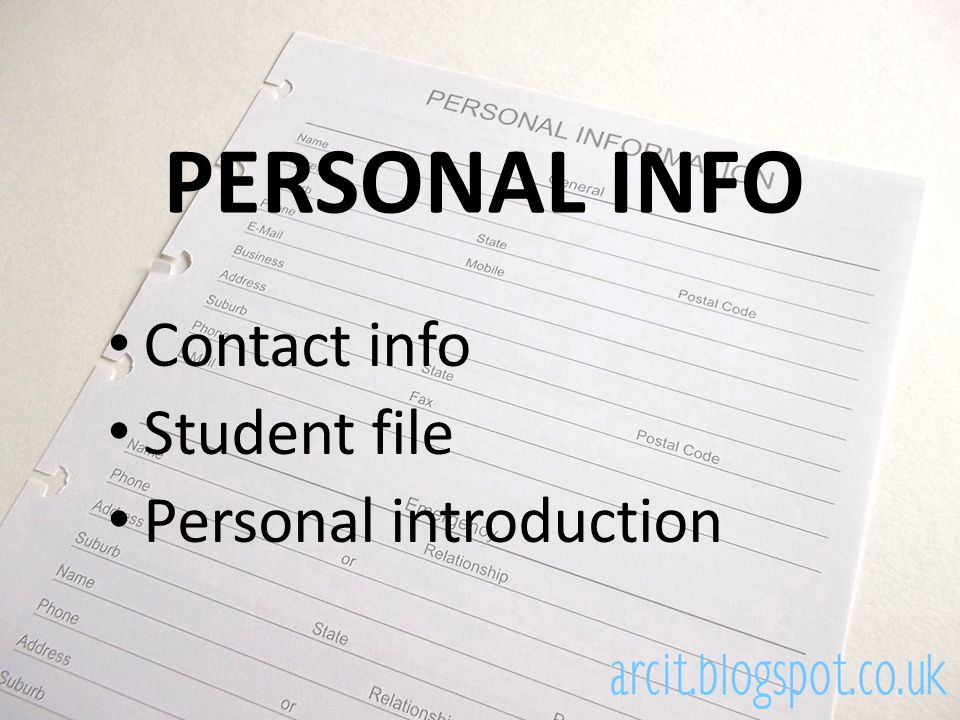 PERSONAL INFO Contact info Student file Personal introduction