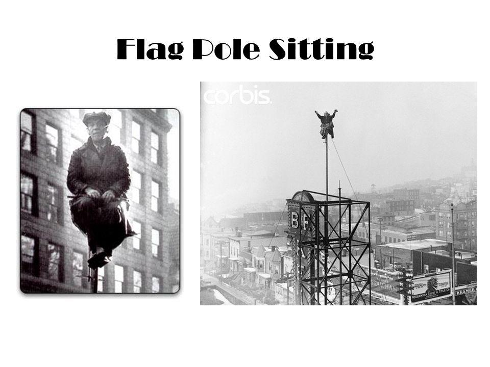 Flag Pole Sitting