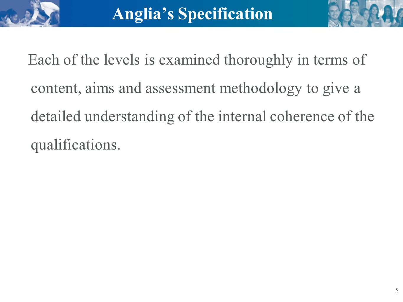 Ascentis Anglia ESOL International Examinations 6 Anglia CEFR-B levelB1B2 level nameThreshold or intermediateVantage or upper intermediate description Can understand the main points of clear standard input on familiar matters regularly encountered in work, school, leisure, etc.