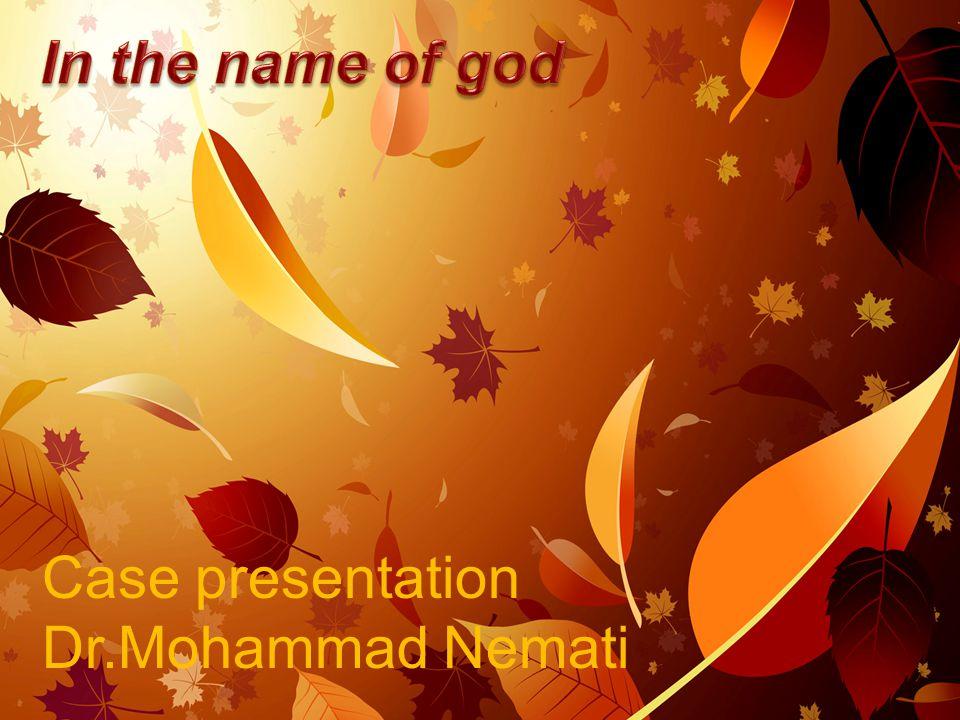 Case presentation Dr.Mohammad Nemati