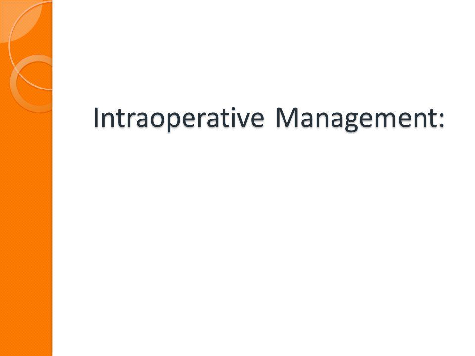 Intraoperative Management: