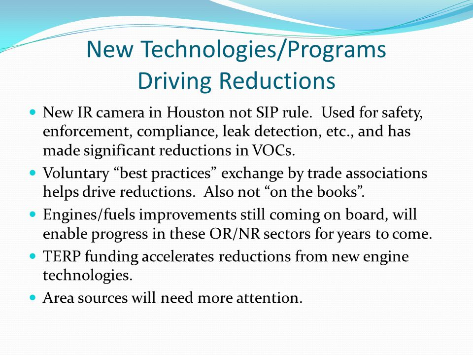 New Technologies/Programs Driving Reductions New IR camera in Houston not SIP rule.