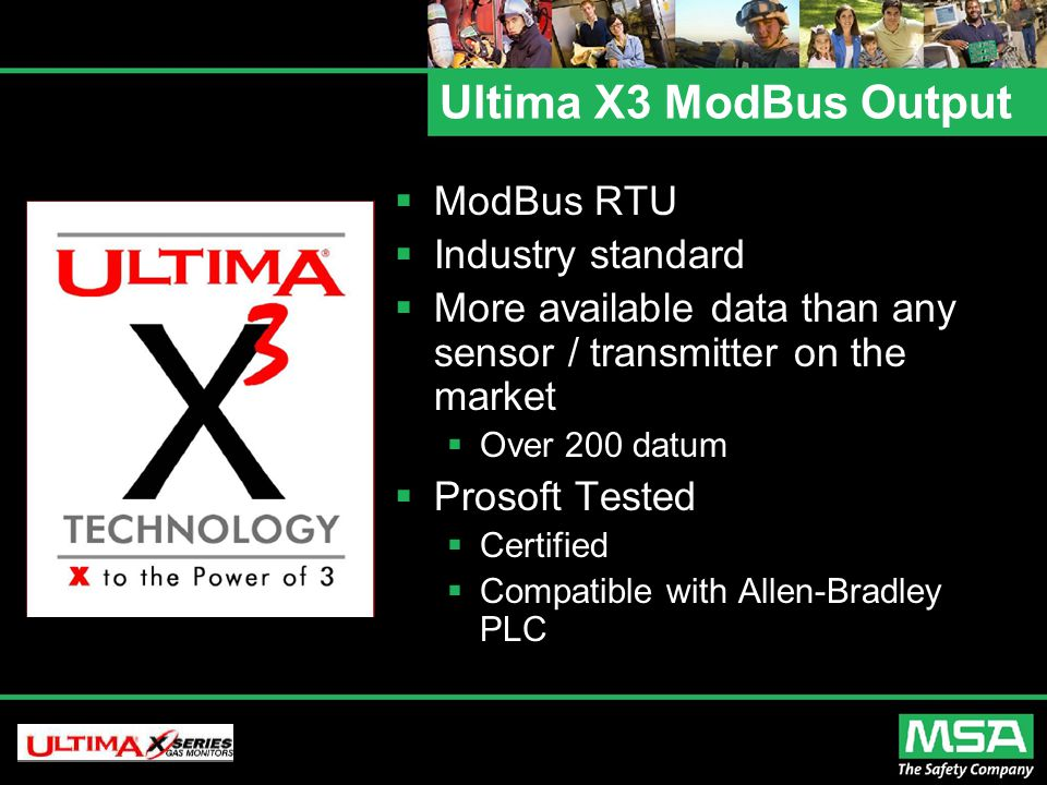 Ultima X3 ModBus Output  ModBus RTU  Industry standard  More available data than any sensor / transmitter on the market  Over 200 datum  Prosoft Tested  Certified  Compatible with Allen-Bradley PLC
