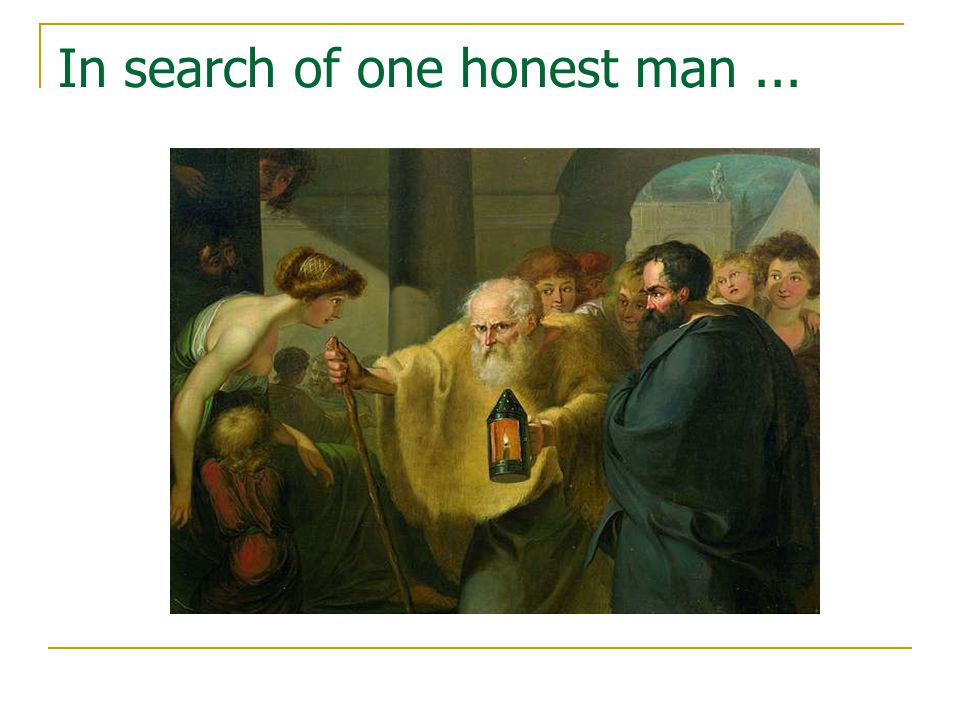 In search of one honest man...