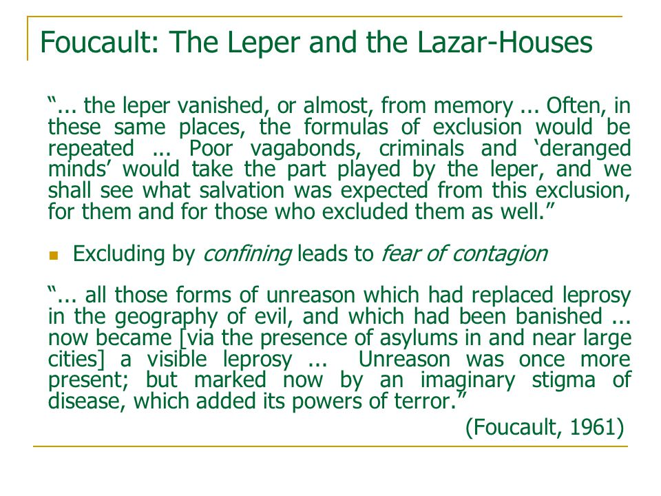 Foucault: The Leper and the Lazar-Houses ... the leper vanished, or almost, from memory...