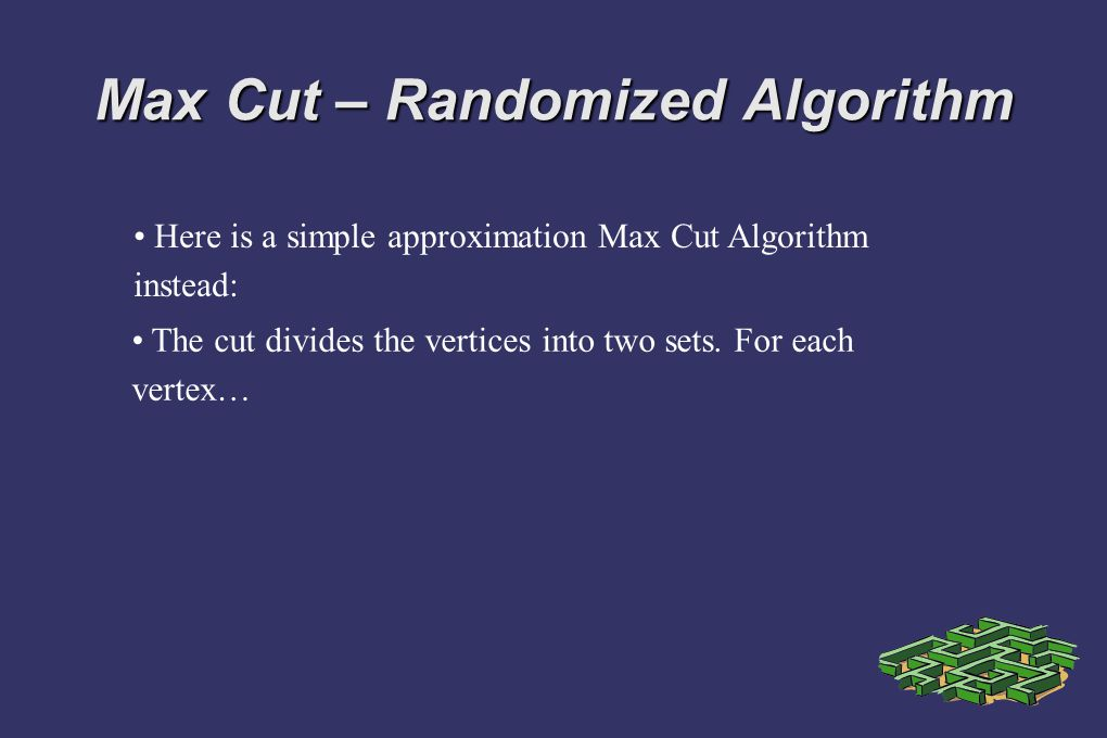 Max Cut – Randomized Algorithm Here is a simple approximation Max Cut Algorithm instead: The cut divides the vertices into two sets. For each vertex…