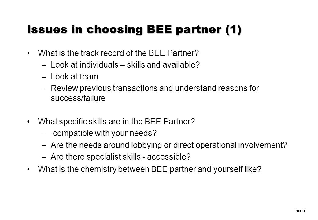 Robin Woolley Page 15 Issues in choosing BEE partner (1) What is the track record of the BEE Partner.