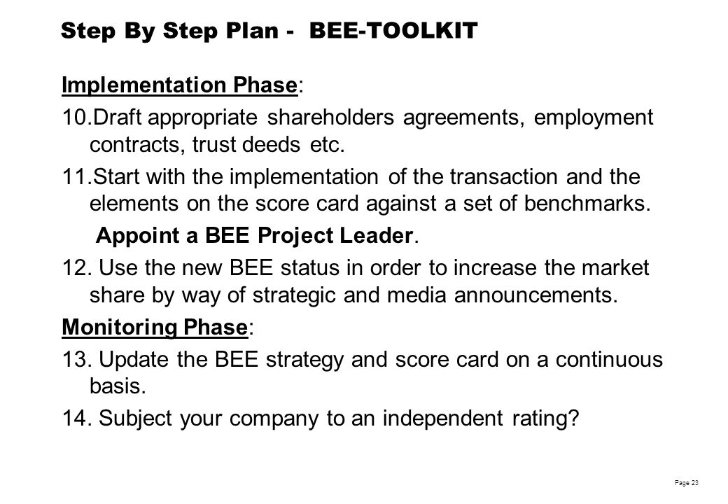 Robin Woolley Page 23 Step By Step Plan - BEE-TOOLKIT Implementation Phase: 10.Draft appropriate shareholders agreements, employment contracts, trust deeds etc.