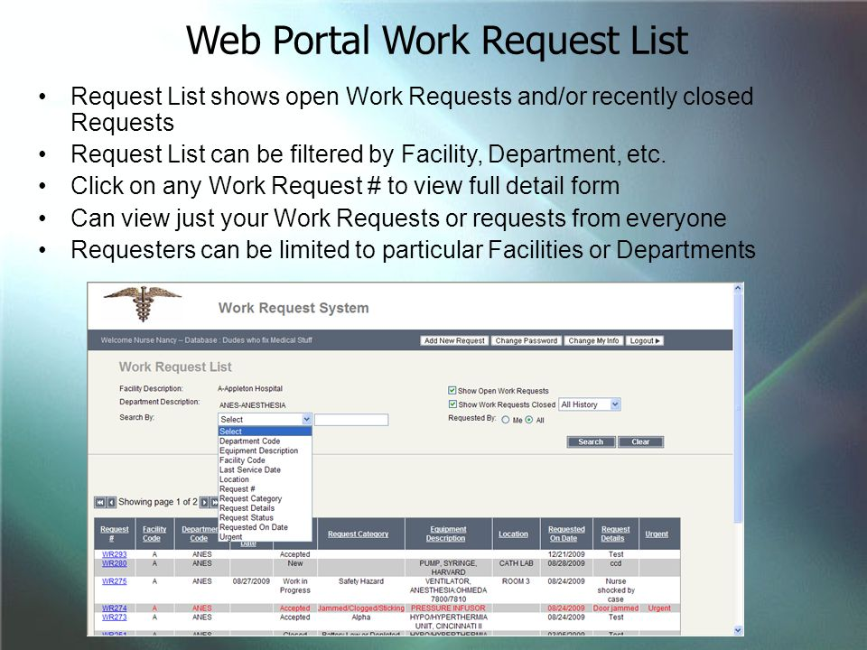 Request List shows open Work Requests and/or recently closed Requests Request List can be filtered by Facility, Department, etc. Click on any Work Req