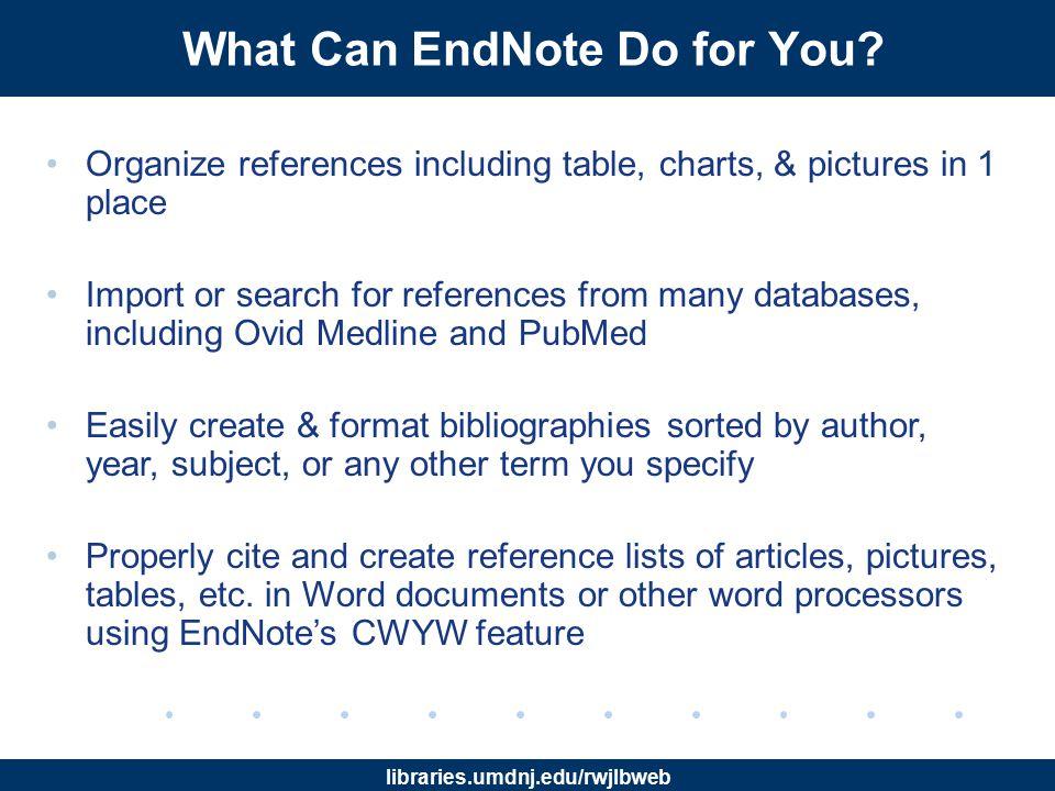 libraries.umdnj.edu/rwjlbweb EndNote X3 EndNote X3.0.1 is the latest version of EN desktop program.