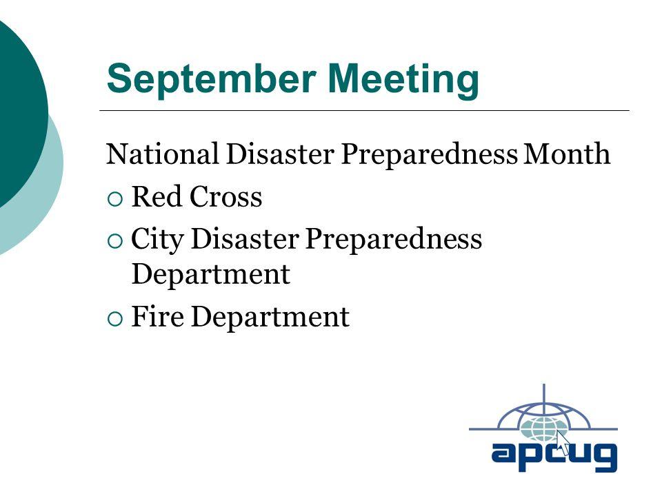 September Meeting National Disaster Preparedness Month  Red Cross  City Disaster Preparedness Department  Fire Department