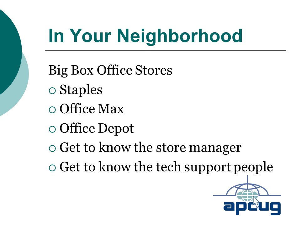 In Your Neighborhood Big Box Office Stores  Staples  Office Max  Office Depot  Get to know the store manager  Get to know the tech support people