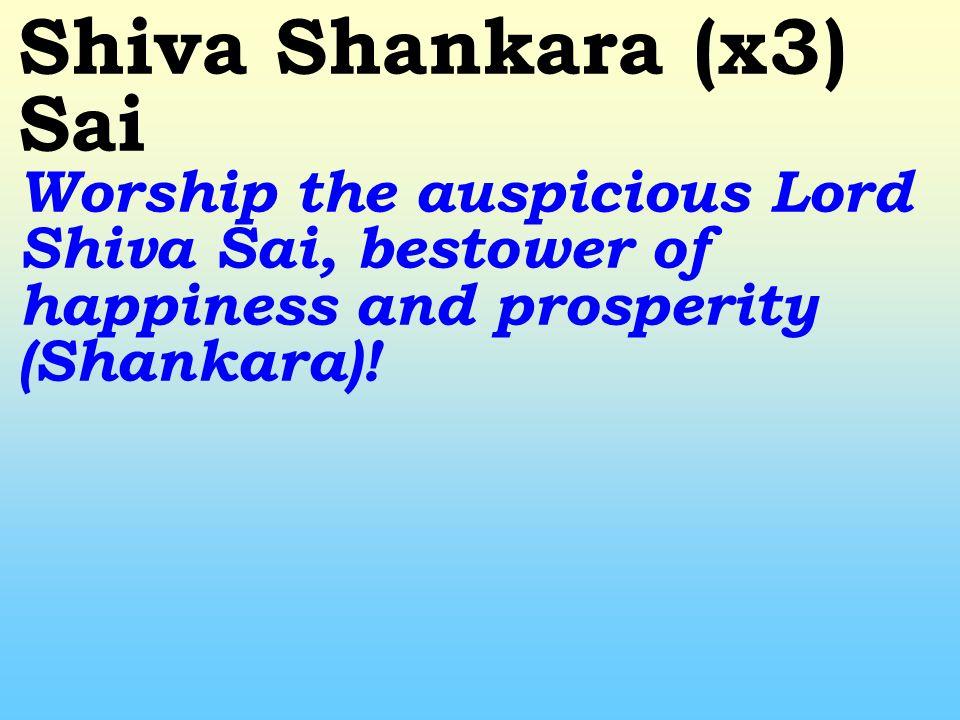 Om Kara Priya Shankara Sai Lord Sai is fond of the Eternal Primordial Sound 'Om', the first sound of creation from which life emerged