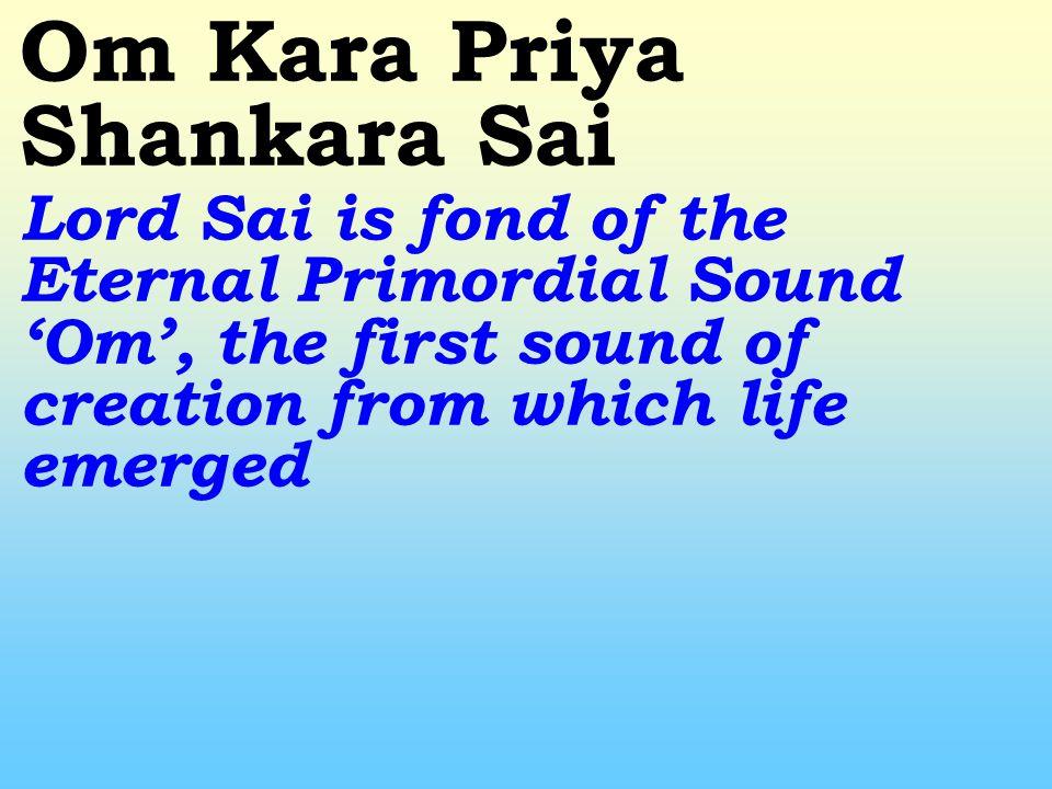 Kailasa Priya Shiva Shankara Sai Lord Shankara, takes delight in residing in mount Kailash