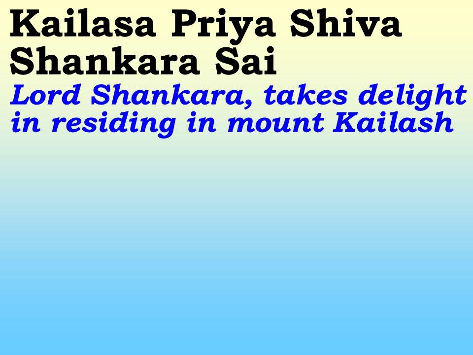 Natajana Priya Shiva Shankara Sai Lord Shankara likes the cosmic dance, which He rejoices in and enjoys to perfection (Shiva, pure consciousness is the dancer, the creation is His dance)