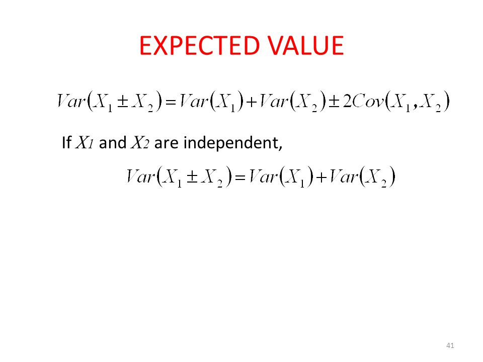 EXPECTED VALUE 41 If X 1 and X 2 are independent,