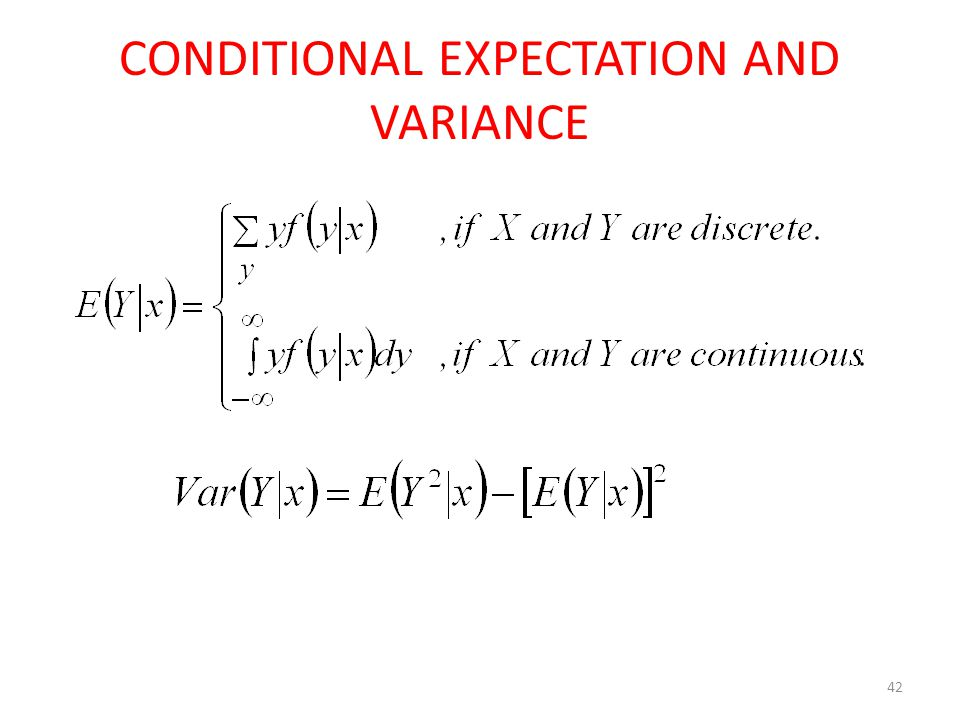 CONDITIONAL EXPECTATION AND VARIANCE 42