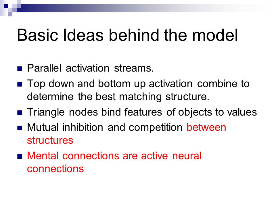 Basic Ideas behind the model Parallel activation streams.