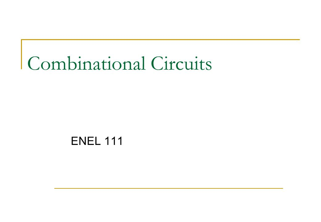 Combinational Circuits ENEL 111