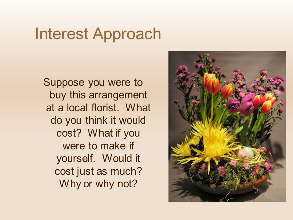 Determining the Price of an Arrangement Using Percentage Mark-up Wholesale cost of goods = $6.00 Cost of Goods Percentage = 30% $6.00 .30 = $18.00 Retail cost = $18.00 If the consumer wants to spend $30.00, then calculate the wholesale cost of goods to use: $30.00 x 30% = $10.00 Wholesale cost of goods = $10.00