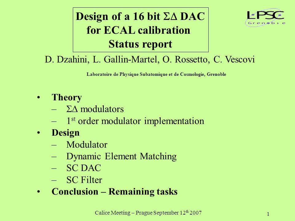 Calice Meeting – Prague September 12 th 2007 1 Design of a 16 bit  DAC for ECAL calibration Status report D.