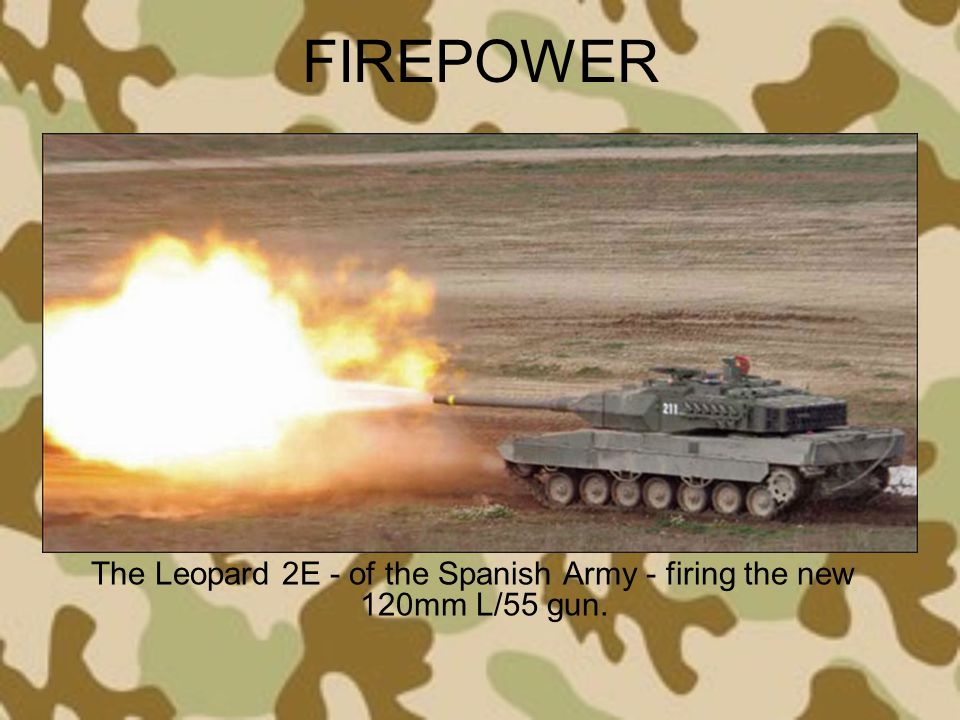 FIREPOWER The Leopard 2E - of the Spanish Army - firing the new 120mm L/55 gun.