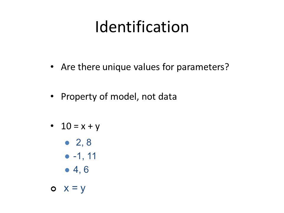 Identification Are there unique values for parameters.
