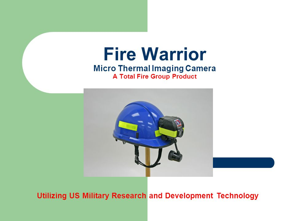 Fire Warrior Micro Thermal Imaging Camera A Total Fire Group Product Utilizing US Military Research and Development Technology