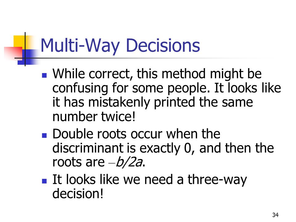 34 Multi-Way Decisions While correct, this method might be confusing for some people.