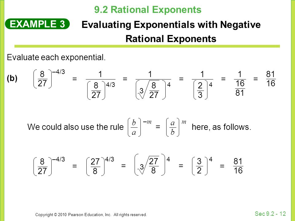 Copyright © 2010 Pearson Education, Inc. All rights reserved. Sec 9.2 - 12 Evaluate each exponential. (b) EXAMPLE 3 Evaluating Exponentials with Negat
