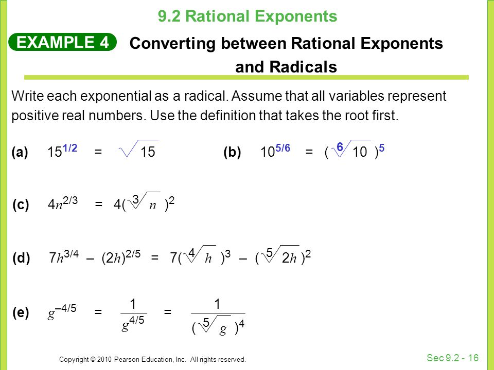 Copyright © 2010 Pearson Education, Inc. All rights reserved. Sec 9.2 - 16 Write each exponential as a radical. Assume that all variables represent po