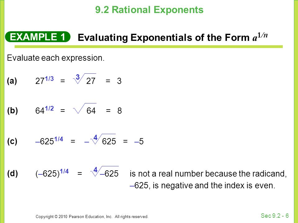 Copyright © 2010 Pearson Education, Inc. All rights reserved. Sec 9.2 - 6 Evaluate each expression. (a) EXAMPLE 1 Evaluating Exponentials of the Form