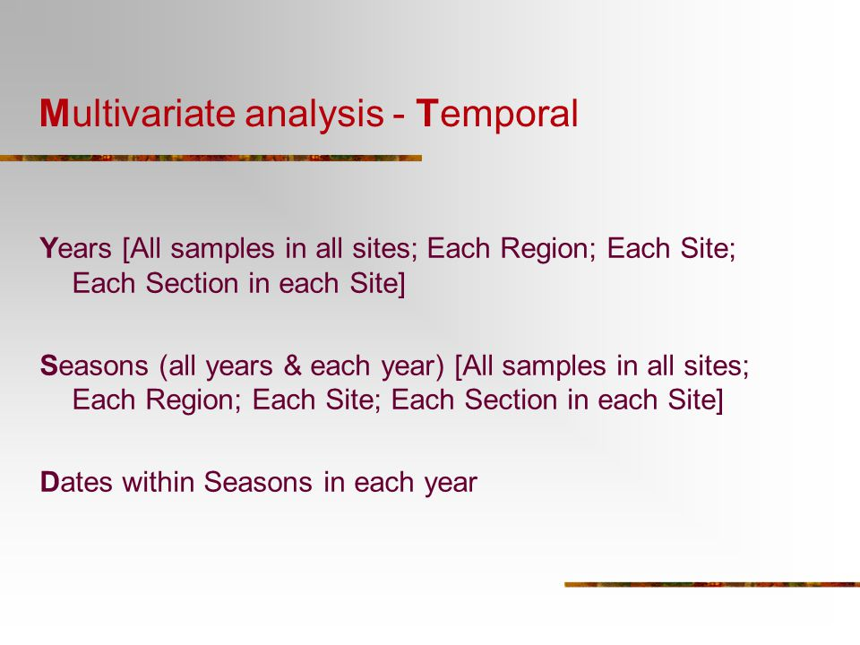 Multivariate analysis - Temporal Years [All samples in all sites; Each Region; Each Site; Each Section in each Site] Seasons (all years & each year) [