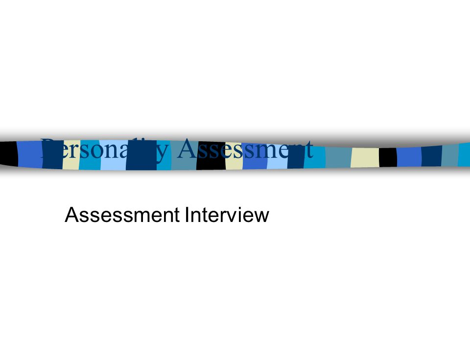 Personality Assessment Assessment Interview