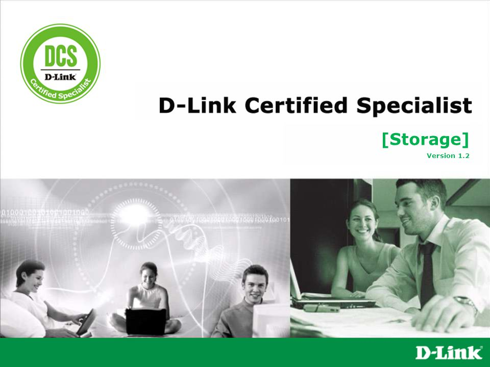 DSN-3200 Series  D-Link DSN-3200 Series D-Link SAN 62 iSCSI Network Interface Host Interface: iSCSI Draft 2.0 compliant initiator Connections: 1,024 Hosts Jumbo Frames support Link Aggregation support CHAP authentication Access control of management iSCSI/TCP/IP Full HW Offload VLAN Support (Up to 8 VLANs) QoS support (IETF DiffServ and IEEE 802.1P tag) Storage Management Embedded IP-based Management GUI SMI-S version 1.1 Hardware Specification Drive Bays: 15 Drive Interface support: SATA-II Storage Capacity: 15 TB capacity with 1TB hard drive System Memory: 512MB Cache Memory: 4GB iSCSI Network Interface: eight (8) 1GbE ports Volume and RAID support Single RAID Controller (Integrated in ASIC) RAID support (Level 0, 1, 1+0, 5) Supports 1,024 Virtual Volumes (256 accessible per initiator) 1,024 target nodes Online capacity expansion Hot swappable drives Instant volume access Free space defragmentation Auto-detection failed drive Auto-rebuild spare drive RAID level migration Drive roaming-in power off Self-Monitoring Analysis and Reporting Technology (S.M.A.R.T)