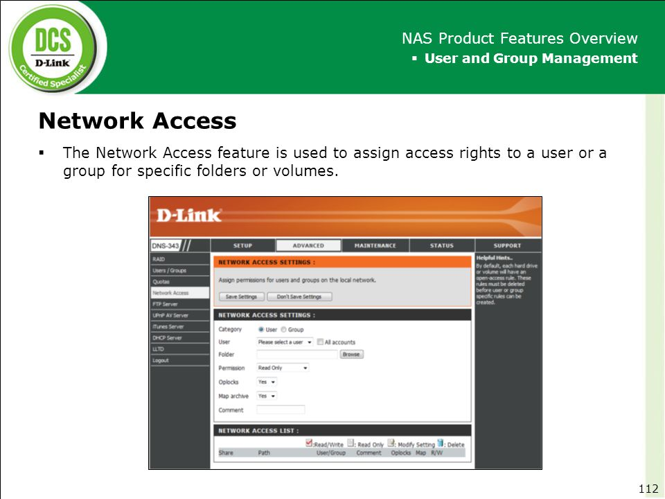 Network Access  User and Group Management NAS Product Features Overview  The Network Access feature is used to assign access rights to a user or a g
