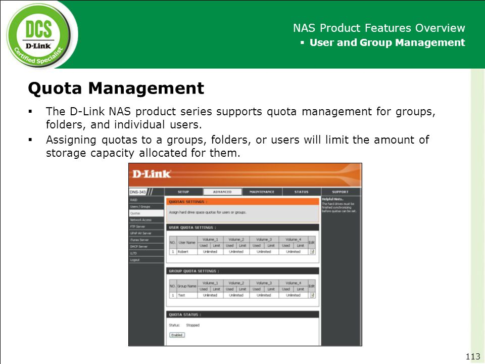 Quota Management  User and Group Management NAS Product Features Overview  The D-Link NAS product series supports quota management for groups, folde