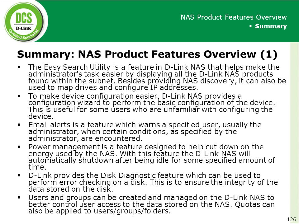 Summary: NAS Product Features Overview (1)  The Easy Search Utility is a feature in D-Link NAS that helps make the administrator's task easier by dis