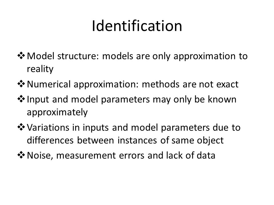 Characterization  Aleatoric (statistical) uncertainties: differ each time we run same experiment  Monte Carlo methods are used, probability density function (PDF) can be represented by its moments  Epistemic (systematic) uncertainties: due to things we could in principle know but don t in practice  Fuzzy logic or generalization of Bayes theory are used
